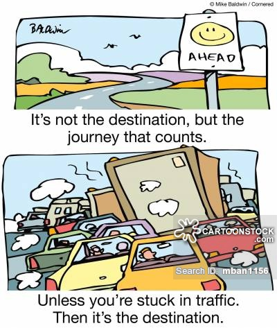 It's not the destination, but the journey that counts. Unless you're stuck in traffic. Then it's the destination.