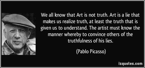 quote-we-all-know-that-art-is-not-truth-art-is-a-lie-that-makes-us-realize-truth-at-least-the-truth-pablo-picasso-2915871
